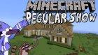 Minecraft Haritaları: Regular Show (Sürekli Dizi)
