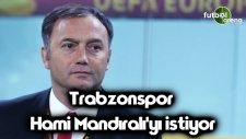Trabzonspor, Hami Mandıralı'yı istiyor