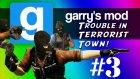 Garry's Mod - Overlord'un İntikamı #3 (Trouble in Terrorist Town)