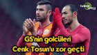 Galatasaray'ın golcüleri, Cenk Tosun'u zor geçti