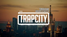 Borgore & Caked Up - Tomahawk