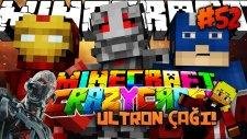 KASVETLİ ULTRON ÇAĞI! (Ultimate Ultron) - Minecraft Crazy Craft Türkçe [#52]