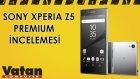 Sony Xperia Z5 Premium İncelemesi