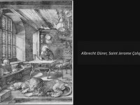 Albrecht Dürer'in Gravürleri (Mahşer'in Dört Atlısı 1497 - Saınt Jerome Çalışırken 1514)
