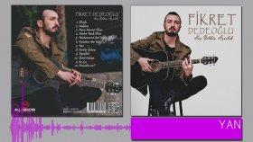 Fikret Dedeoğlu - Yan (2015 Yepyeni)