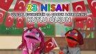 23 Nisan Şarkısı - Çocuk Bayramı - Kutlu Olsun - RÜYA OKULU