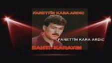 Fahrettin Karaardic -Bahti Karayim