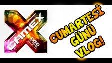 GAMEX 2015 - CUMARTESİ VLOG - OYŞŞ İYİ YORULMUŞUM !!!