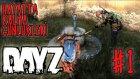 DayZ Standalone - Hayatta Kalma Günlükleri - Bölüm 1 [Türkçe]
