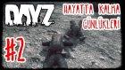 DayZ Standalone - Hayatta Kalma Günlükleri - Bölüm 2 - Aşk, Şehvet, İhtiras, Ölüm [Türkçe]