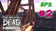 The Walking Dead - Sezon 2 Bölüm 2 - Part 2 - Köprüyü Geçene Kadar [Türkçe]