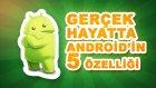 Android Gerçek Olsaydı!