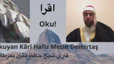 Hafız Metin Demirtaş, Kuran ziyafeti. Alaq suresi (1-5 ayetler). Mekke. Cebel Nur dağı. 16.10-15