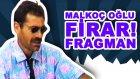 Malkoç Oğlu Firar - Fragman (Hayvan Gibi Şii Yapıyosunuz!)