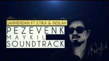 Şahmerdan ft İnsilah & Etika - Pezevenk Maykıl Jenerik Müziği