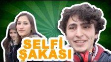 Selfie Şakası - Kamera Şakası