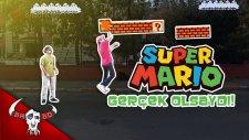 Super Mario Gerçek Olsaydı! (Real Super Mario)