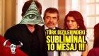 Türk Dizilerindeki SUBLİMİNAL(Bilinçaltı) 10 Mesaj !!!