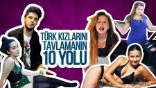 Türk Kızlarını Tavlamanın 10 Yolu