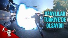Uzaylılar Türkiye'ye Saldırsaydı!