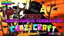 BATMAN KARA ŞÖVALYE YÜKSELİYOR! ve Korkunç Mağrası! (Joker vs Batman) | Minecraft Crazy Craft | #28