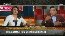 Osman Gökçek ve Enver Aysever'in Cuma Tartışması