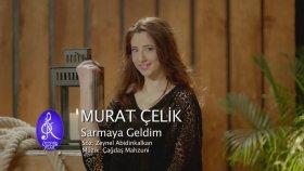 Murat Çelik - Sarmaya Geldim