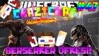 TEK ELİYLE DÜNYALARI YOK EDEN BERSERKER! - Minecraft Türkçe Crazy Craft : #47