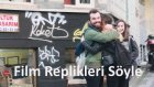 Film Repliklerini İnsanlara Söyle (Play The Movie Scenes)