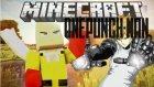 Minecraft : ONE PUNCH MAN MODU ! - HER ŞEYE TEK ATIYORUM!