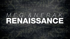 Renaissance (OUT NOW)-M.E.G. & N.E.R.A.K.