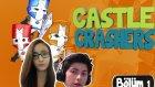 Zeynep'le Castle Crashers : Bölüm 1 - Kuşum Ötmüyor :D
