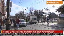 Angela Merkel: Sekiz Vatandaşımız İstanbul Gezisinden Dönemeyecek