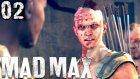 MAD MAX Türkçe oynanış | Ilk Baskin, ilk savas | 2.Bölüm | Ps4