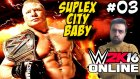 WWE 2K16 Online Türkçe | Brock Lesnar Suplex City Bebek | Ümidi vs World | 3.Bölüm | Ps 4