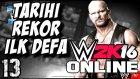 WWE 2K16 Online Türkçe | Cilgin Kel ile Rekor kirdik | Ümidi vs World | 13.Bölüm | Ps 4