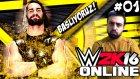 WWE 2K16 Online Türkçe | Seth Rollins in günü | Ümidi vs World | 1.Bölüm | Ps 4