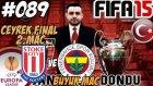 Fifa 15 Kariyeri | Uefa Cup Ceyrek Final ve büyük Maclar | 89.Bölüm | Türkçe oynanış