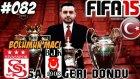 Fifa 15 Kariyeri | Ver Coskuyu Ümidi Ailesi | 82.Bölüm | Türkçe oynanış seri