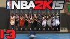 NBA 2K15 Türkçe | basket Makinasi | 13.Bölüm | Ps4 | Kariyer