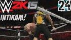 WWE 2K15 Türkçe Oynanış | Intikam Vakti Ailemiz icin | 24.Bölüm | Kariyer
