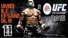EA SPORTS UFC 15   Süper Man Ümidi   11.Bölüm   Türkçe oynanış seri