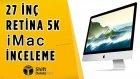 İmac 5k İnceleme - Ekranı Haymana Ovası Gibi! - Shiftdeletenet