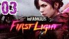 Infamous First Light | Türkçe oynanış seri | 3.Bölüm | Playstation 4