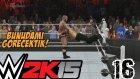 WWE 2K15 Türkçe Oynanış | Uzun zaman sonra | 16.Bölüm | Kariyer