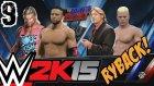 WWE2K15 Türkçe Oynanış | Düsmanlarimla hesaplasma günü | 9.Bölüm | Kariyer