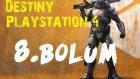 Destiny | Playstation 4 | Türkce | 8.Bölüm