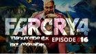 Far Cry 4 | 16.Bölüm | Cilgin Gizli Ajan Ümidi Vol.2