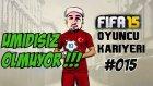 Oyuncu Kariyeri Fifa 15   15.Bölüm   Ümidi varsa zafer var