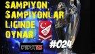 Türkiye Süper Lig Kariyeri | Fifa 15 | 24.Bölüm | 2 CL maci, Milli Takim